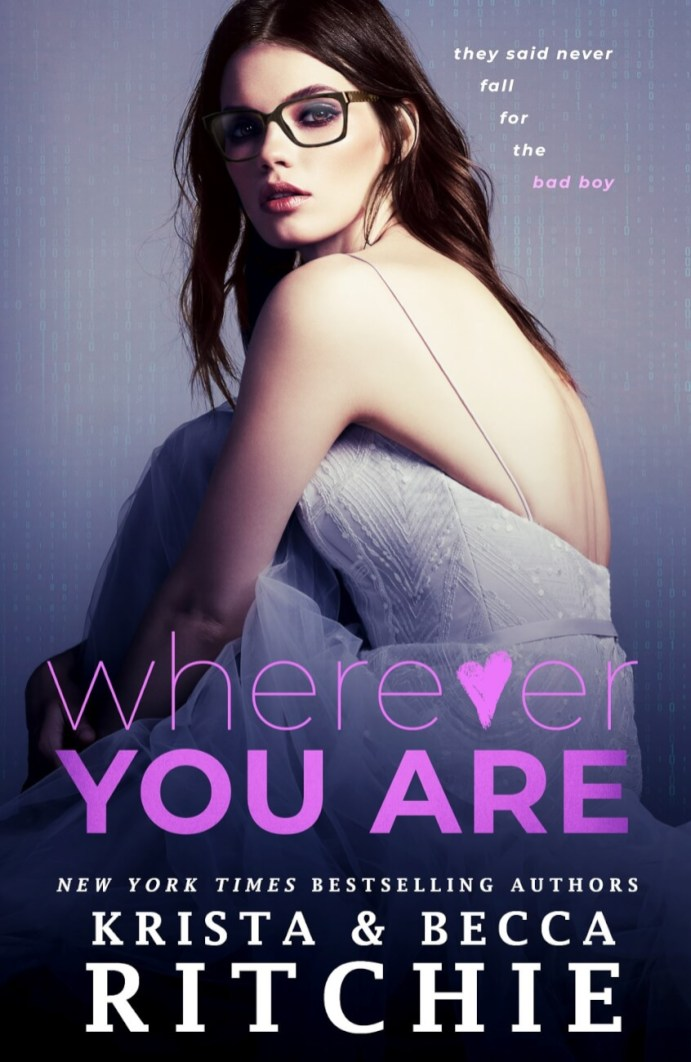 Wherever You Are (Bad Reputation Duet #2) by Krista Ritchie & Becca Ritchie
