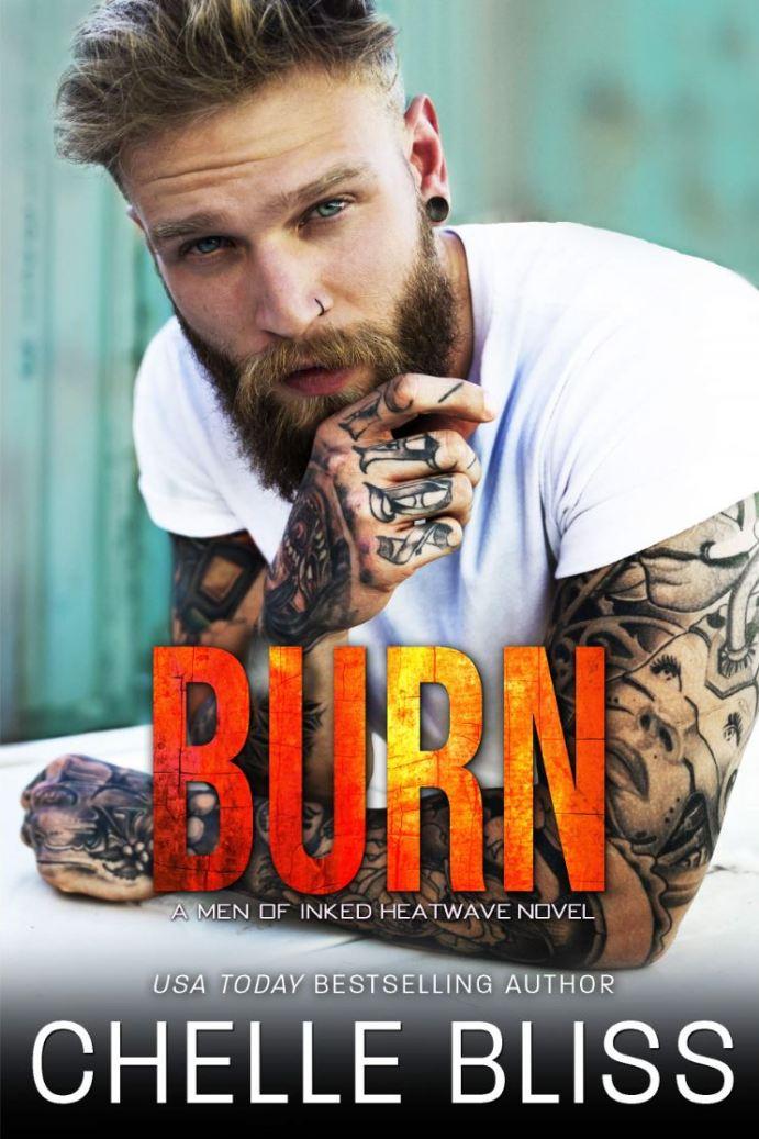 Burn (Men of Inked: Heatwave #2) by Chelle Bliss