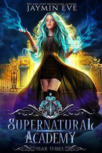 Supernatural Academy: Year Three by Jaymin Eve