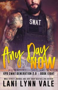 Any Day Now (SWAT Generation 2.0 #8) by Lani Lynn Vale