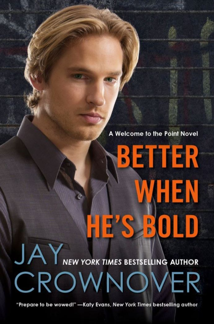 Better When He's Bold (Welcome to the Point #2) by Jay Crownover