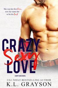 Crazy Sexy Love (Dirty Dicks #1) by K.L. Grayson