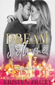 Dream With Me (With Me In Seattle #13) by Kristen Proby