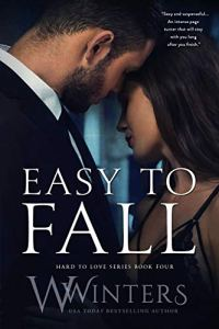 Easy to Fall (Hard to Love #4) by Willow Winters