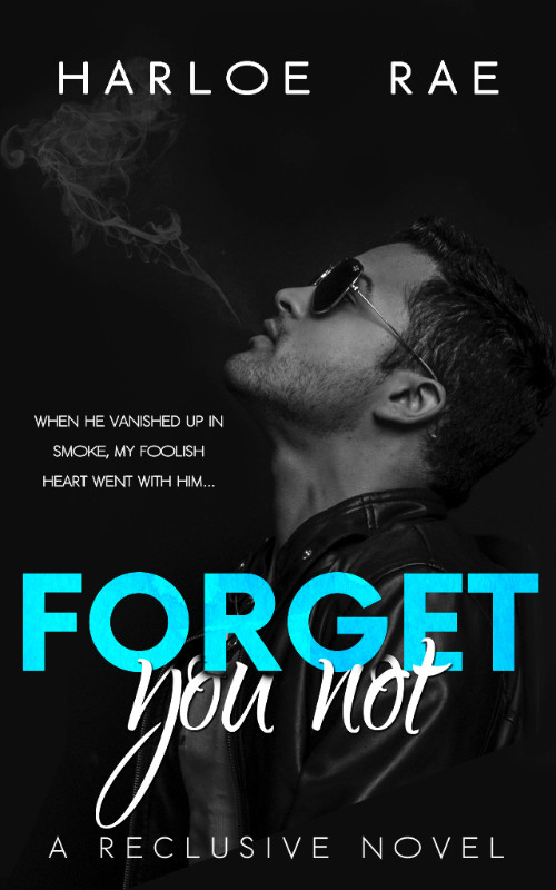 Forget You Not (Reclusive #2) by Harloe Rae