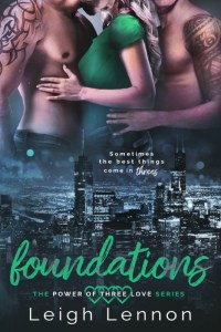 Foundations (The Power of Three Love #1) by Leigh Lennon