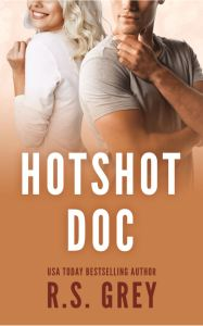 Book Review Hotshot Doc by R.S. Grey