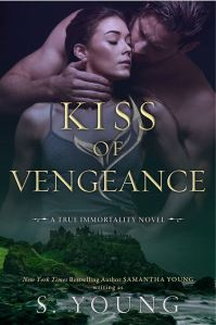 Kiss of Vengeance (True Immortality #2) by S. Young