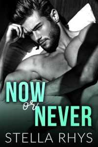 Now or Never (Irresistible #5) by Stella Rhys