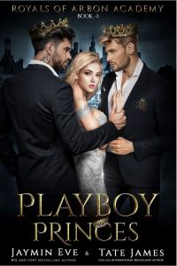 Playboy Princes (Royals of Arbon Academy #2) by Jaymin Eve & Tate James