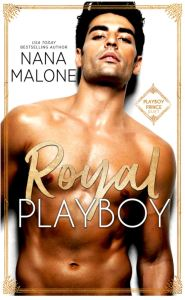 Royal Playboy (Playboy Royal #1) by Nana Malone