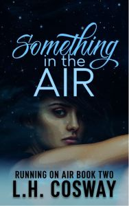 Something in the Air by L.H. Cosway