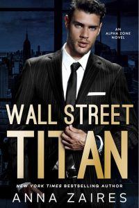 Wall Street Titan (Wall Street Titan #1) by Anna Zaires