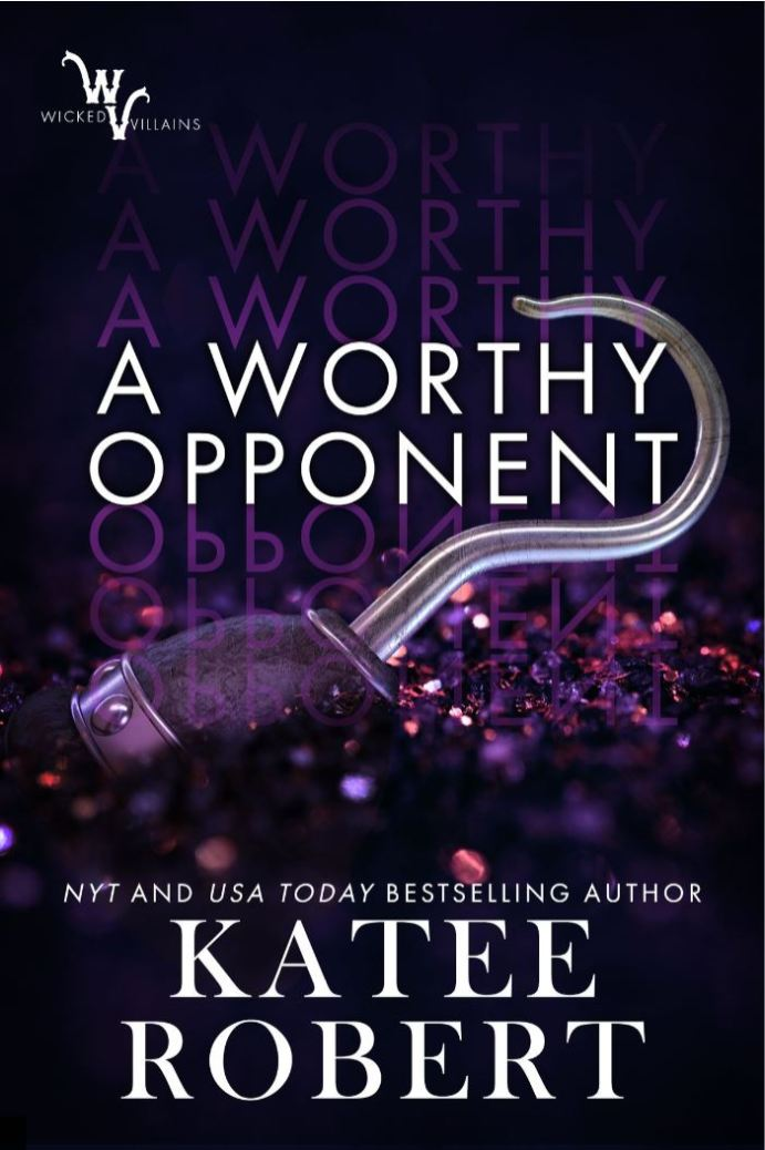 A Worthy Opponent (Wicked Villains #3) by Katee Robert