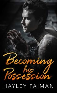 Cover Reveal Becoming his Possession by Hayley Faiman