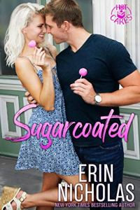 Sugarcoated (Hot Cakes Book 1) by Erin Nicholas