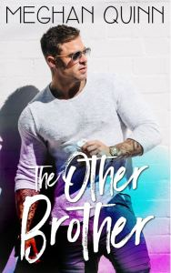 Excerpt The Other Brother by Meghan Quinn