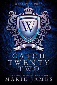 Catch Twenty Two by Marie James