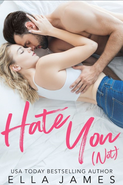 Hate You Not by Ella James