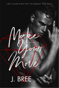 Make Your Move (Hannaford Prep #2) by J. Bree
