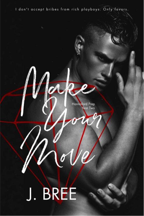 Make Your Move (Hannaford Prep #2) by J. Bree