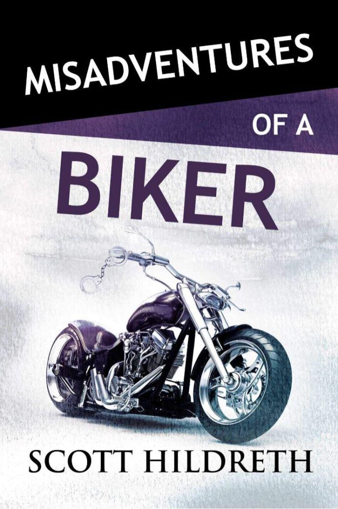 Misadventures with a Biker by Scott Hildreth