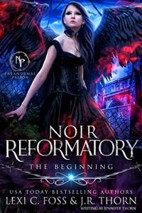 Noir Reformatory (Paranormal Prison) by Lexi C. Foss