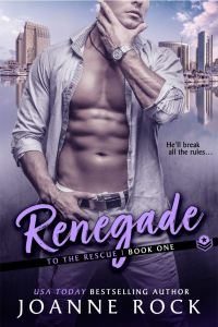Renegade (To the Rescue #1) by Joanne Rock