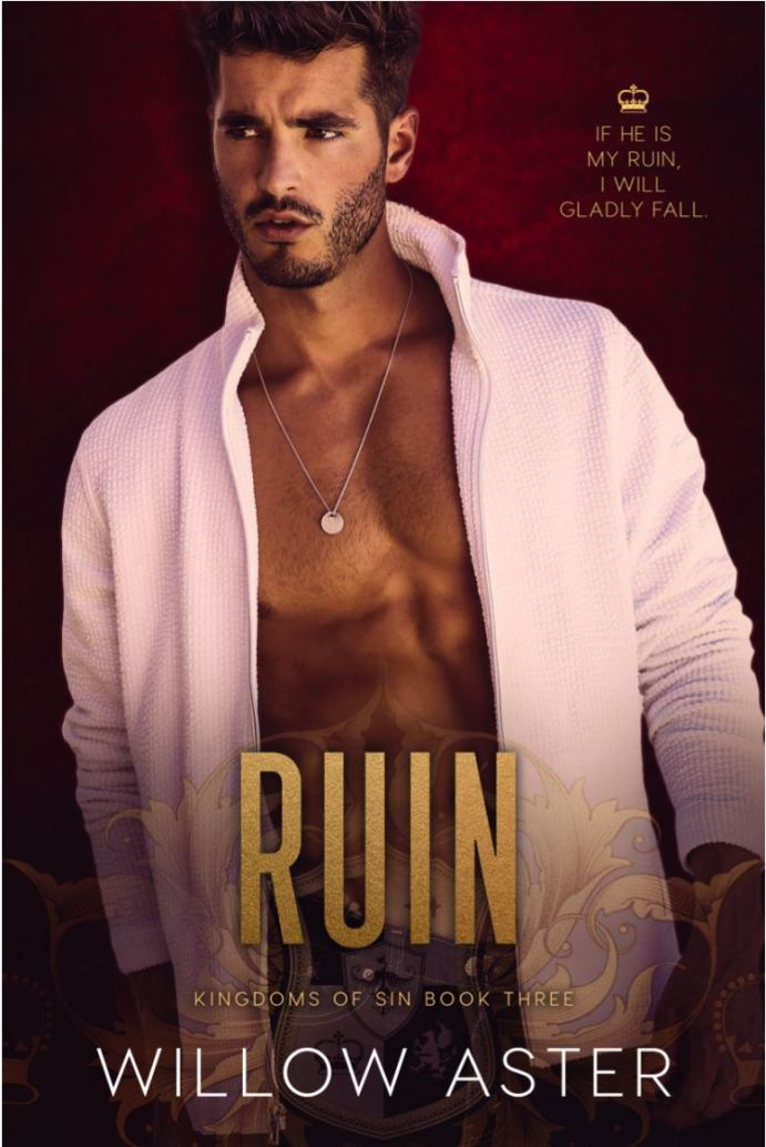 Ruin (Kingdoms of Sin #3) by Willow Aster