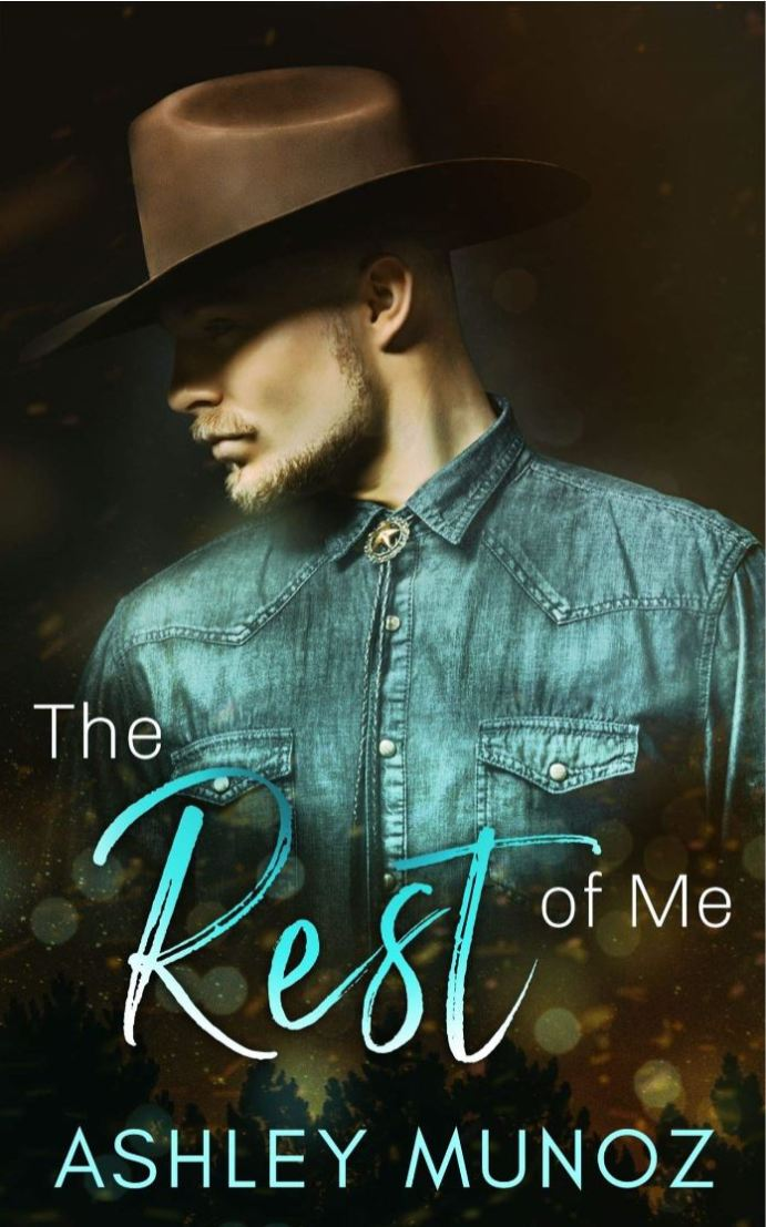 The Rest Of Me by Ashley Munoz