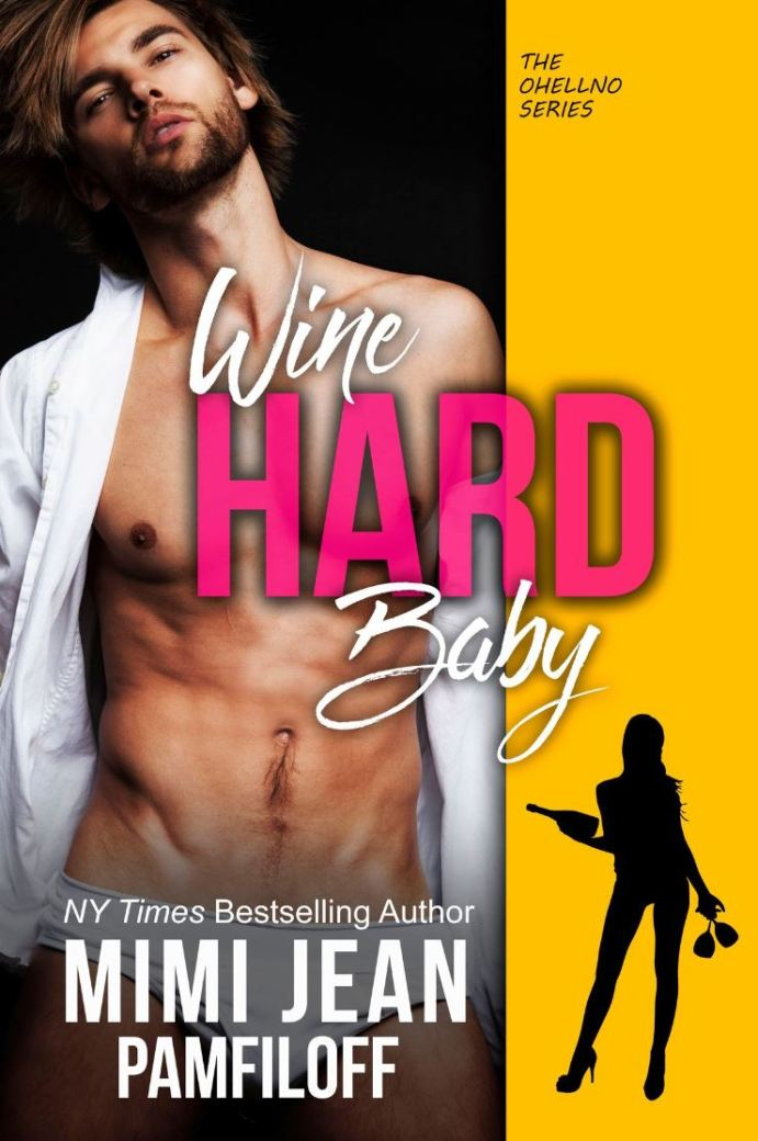 WINE HARD, BABY by Mimi Jean Pamfiloff