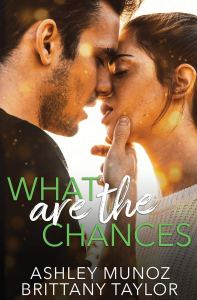 What are the Chances by Brittany Taylor & Ashley Munoz