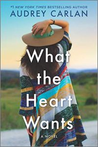 What the Heart Wants by Audrey Carlan