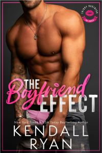 THE BOYFRIEND EFFECT by Kendall Ryan