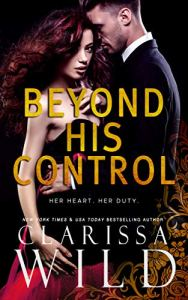 Beyond His Control by Clarissa Wild