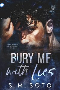 Bury Me with Lies by SM Soto
