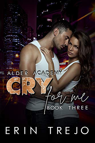 Cry For Me by Erin Trejo