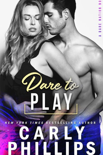 Dare To Play by Carly Phillips
