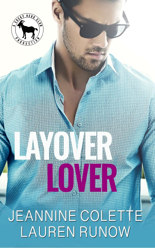 Layover Lover by Lauren Runow & Jeannine Colette