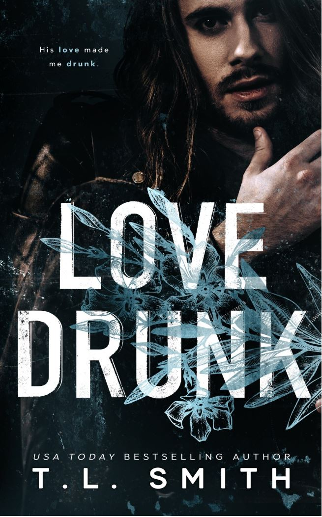 Love Drunk by T.L. Smith