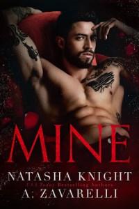 Mine by A. Zavarelli & Natasha Knight