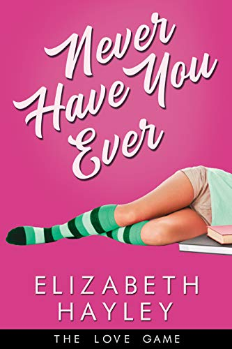 Never Have You Ever by Elizabeth Hayley
