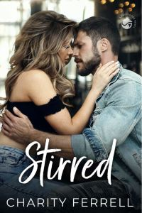 Stirred (Twisted Fox #1) by Charity Ferrell