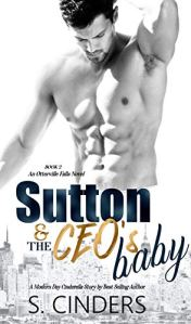 Sutton and the CEO's Baby by S. Cinders