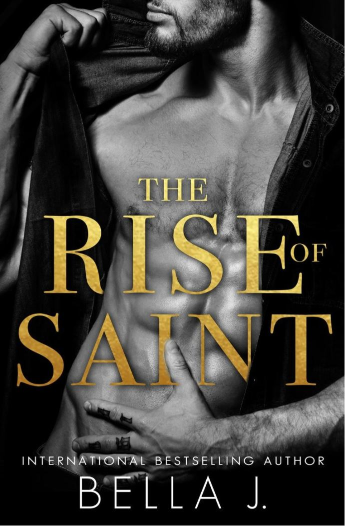 The Rise of Saint by Bella J.