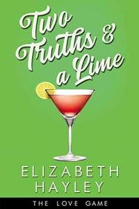 Two Truths & a Lime by Elizabeth Hayley