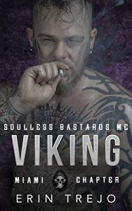 Viking Soulless Bastards MC Miami by Erin Trejo