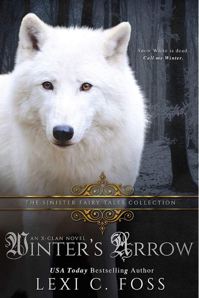 Winter's Arrow A Dark Snow White Retelling by Lexi C. Foss