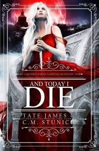 And Today I Die by Tate James & CM Stunich