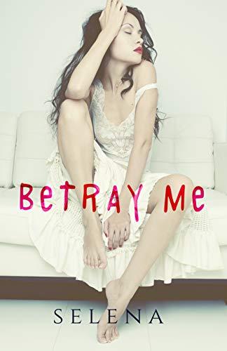 Betray Me by Selena